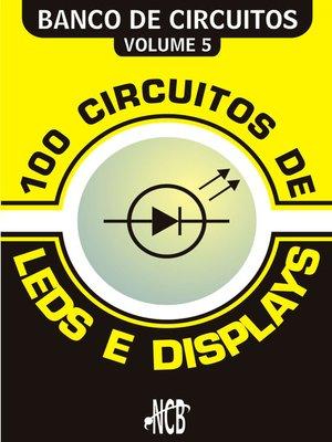 cover image of 100 Circuitos de LEDs e Displays