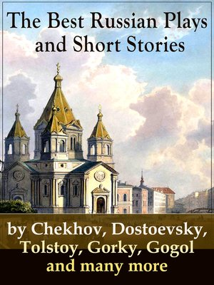 cover image of The Best Russian Plays and Short Stories by Chekhov, Dostoevsky, Tolstoy, Gorky, Gogol and many more