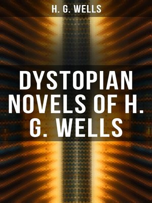 cover image of Dystopian Novels of H. G. Wells
