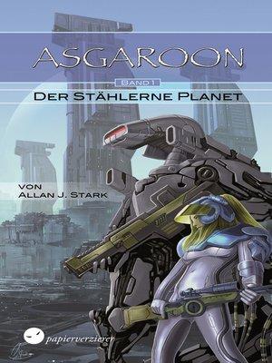 cover image of ASGAROON (1)--Der stählerne Planet