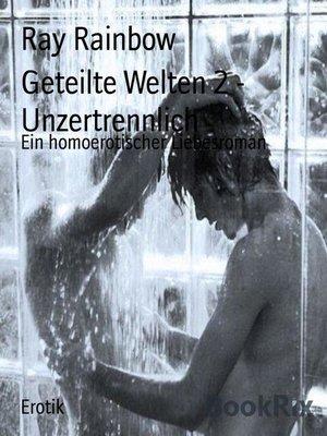cover image of Geteilte Welten 2--Unzertrennlich
