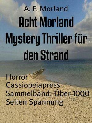 cover image of Acht Morland Mystery Thriller für den Strand