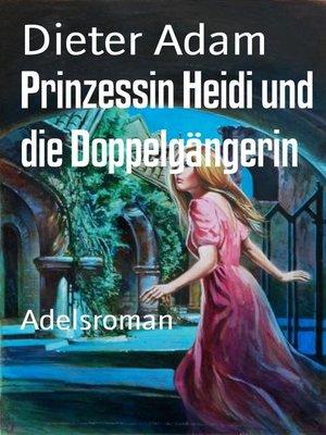 cover image of Prinzessin Heidi und die Doppelgängerin