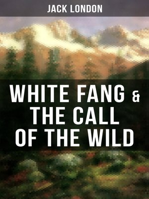 cover image of White Fang & the Call of the Wild