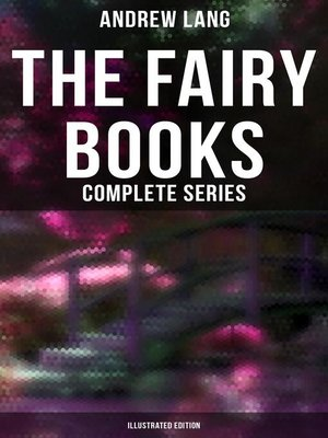 cover image of The Fairy Books--Complete Series (Illustrated Edition)