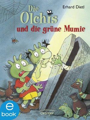 cover image of Die Olchis und die grüne Mumie