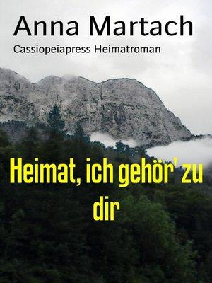 cover image of Heimat, ich gehör' zu dir