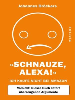 cover image of Schnauze, Alexa!