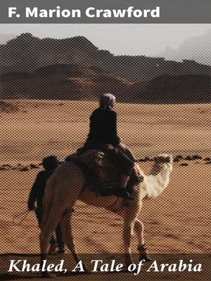 cover image of Khaled, a Tale of Arabia