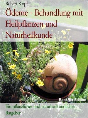 cover image of Ödeme--Behandlung mit Heilpflanzen und Naturheilkunde