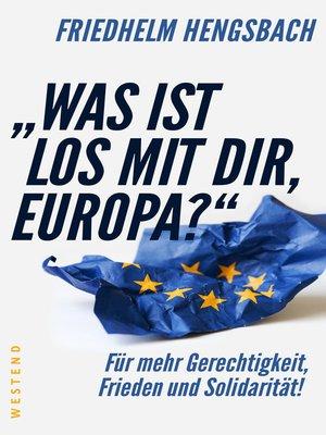 "cover image of ""Was ist los mit dir, Europa?"""