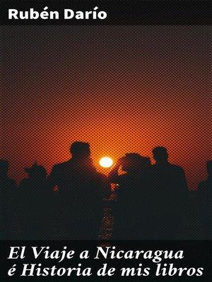 cover image of El Viaje a Nicaragua é Historia de mis libros
