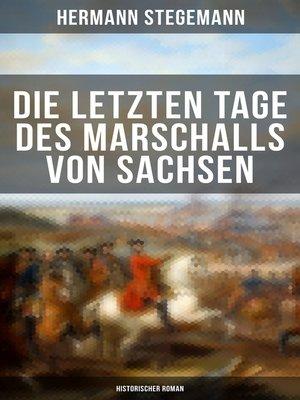 cover image of Die letzten Tage des Marschalls von Sachsen (Historischer Roman)