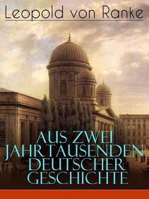 cover image of Aus Zwei Jahrtausenden Deutscher Geschichte