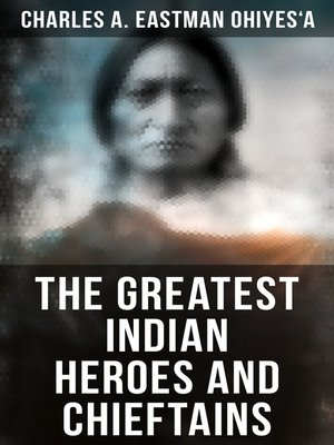 cover image of The Greatest Indian Heroes and Chieftains