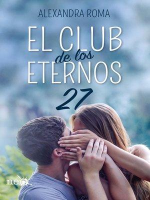 cover image of El club de los eternos 27