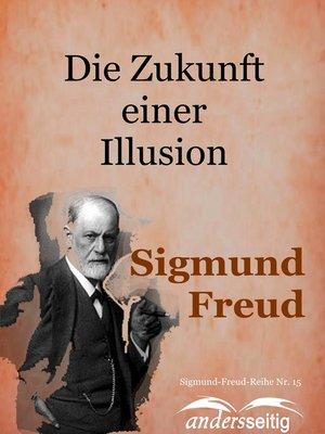 cover image of Die Zukunft einer Illusion