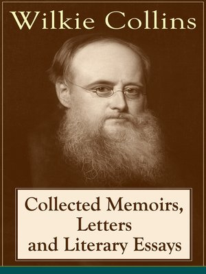 cover image of Collected Memoirs, Letters and Literary Essays of Wilkie Collins
