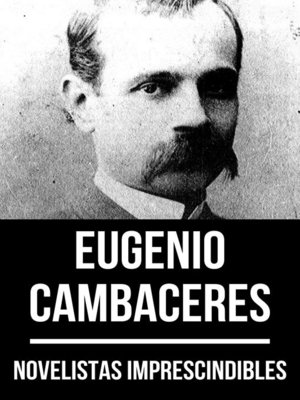 cover image of Novelistas Imprescindibles--Eugenio Cambaceres