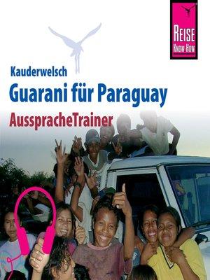 cover image of Reise Know-How Kauderwelsch AusspracheTrainer Guarani für Paraguay