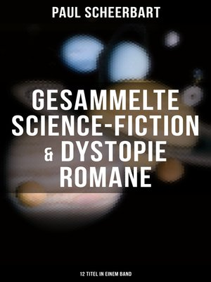 cover image of Gesammelte Science-Fiction & Dystopie Romane (12 Titel in einem Band)