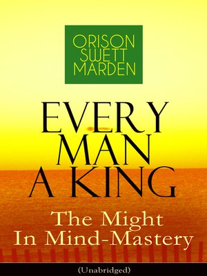 cover image of Every Man a King--The Might In Mind-Mastery (Unabridged)