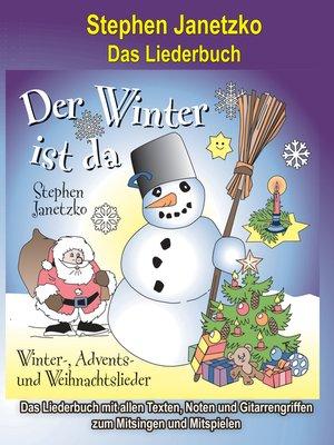 cover image of Der Winter ist da--20 Winter-, Advents- und Weihnachtslieder für Kinder