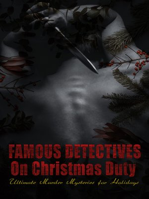 cover image of Famous Detectives On Christmas Duty--Ultimate Murder Mysteries for Holidays