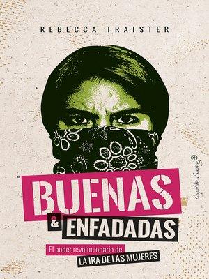 cover image of Buenas y enfadadas