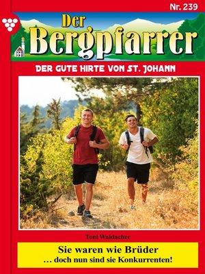 cover image of Der Bergpfarrer 239 – Heimatroman