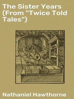 "cover image of The Sister Years (From ""Twice Told Tales"")"