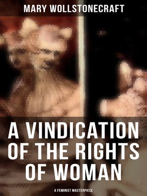 cover image of A Vindication of the Rights of Woman (A Feminist Masterpiece)