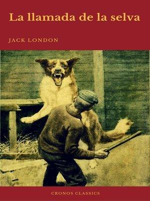 cover image of La llamada de la selva (Cronos Classics)