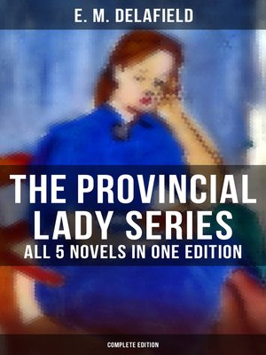 cover image of The Provincial Lady Series--All 5 Novels in One Edition (Complete Edition)