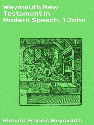 cover image of Weymouth New Testament in Modern Speech, 1 John