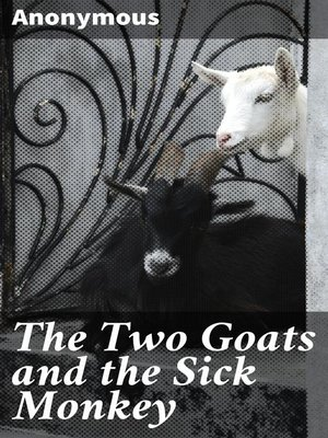 cover image of The Two Goats and the Sick Monkey