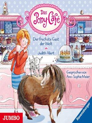 cover image of Das Pony-Café. Der frechste Gast der Welt