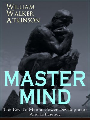 cover image of MASTER MIND--The Key to Mental Power Development and Efficiency