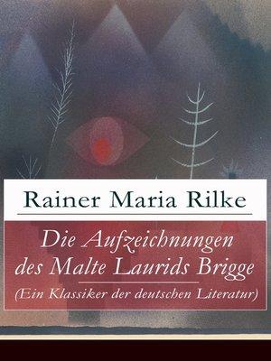 cover image of Die Aufzeichnungen des Malte Laurids Brigge (Ein Klassiker der deutschen Literatur)