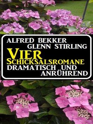 cover image of Vier Schicksalsromane--dramatisch und anrührend