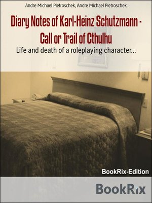 cover image of Diary Notes of Karl-Heinz Schutzmann--Call or Trail of Cthulhu