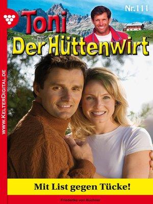 cover image of Toni der Hüttenwirt 111 – Heimatroman