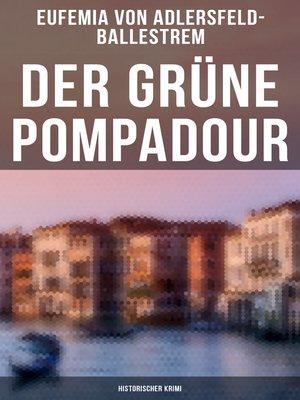 cover image of Der grüne Pompadour (Historischer Krimi)