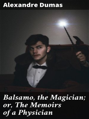 cover image of Balsamo, the Magician; or, the Memoirs of a Physician
