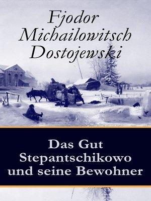 cover image of Das Gut Stepantschikowo und seine Bewohner