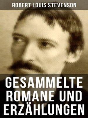 cover image of Gesammelte Romane und Erzählungen von Robert Louis Stevenson