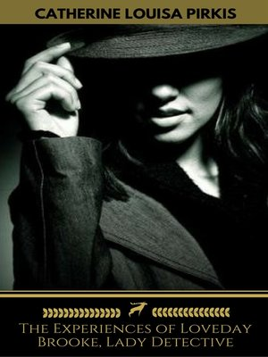 cover image of The Experiences of Loveday Brooke, Lady Detective (Golden Deer Classics)