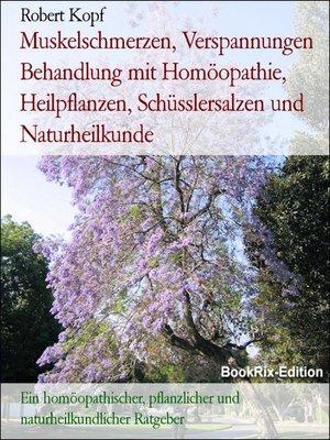 cover image of Muskelschmerzen, Verspannungen Behandlung mit Homöopathie, Heilpflanzen, Schüsslersalzen und Naturheilkunde