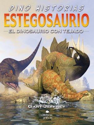 cover image of Estegosaurio. El dinosaurio con tejado
