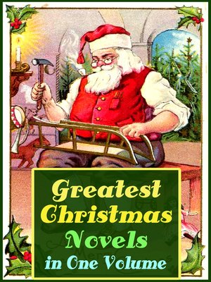cover image of Greatest Christmas Novels in One Volume